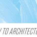 How To Architecture!
