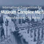 International Competition for the National Museum Complex Master Plan of Administrative City