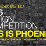THE 2016 AIA PHOENIX METRO DESIGN COMPETITION