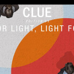 CLUE // ONE FOR LIGHT, LIGHT FOR ALL