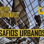 CONCURSO DE IDEIAS DESAFIOS URBANOS '16