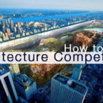 7 Practical Advices On How To Success In Architectural Competitions