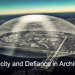Complicity and Defiance in Architecture