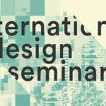 INTERNATIONAL DESIGN SEMINAR 2017