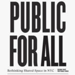 Public for All: Rethinking Shared Space in NYC