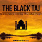 The Black Taj: An incomplete memory of the Mughal Empire