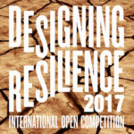 Designing Resilience Open Competition 2017