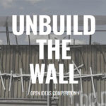 UNBUILD THE WALL