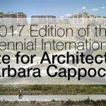 "2017 Edition of the Biennial International Prize for Architecture ""Barbara Cappochin"""