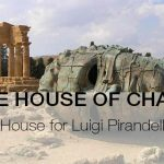 THE HOUSE OF CHAOS – A House for Luigi Pirandello