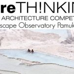 Landscape Observatory Pamukkale – Architecture Competition