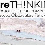 Landscape Observatory Pamukkale – Architecture Competition