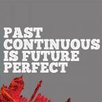 Past Continuous is Future Perfect