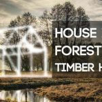 House In Forest 2018 – Timber House
