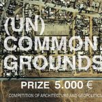 (UN)COMMON GROUNDS Competition of architecture and geopolitics : Reconfigure the border United States / Mexico