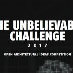 The Unbelievable Challenge 2017 open architectural ideas competition
