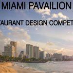 Miami Pavilion Restaurant Design  Competition