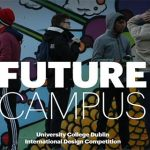 Future Campus – University College Dublin International Design Competition