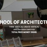 SCHOOL OF ARCHITECTURE-THINK VERTICAL CREATE VERTICAL