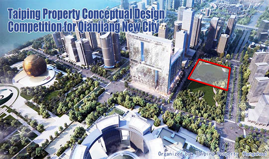 Taiping Property Announces Conceptual Design Competition for Qianjiang New City