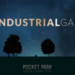 The Industrial Garden: Pocket Park Design Competition