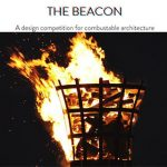 The Beacon – A Design Competition for Combustable Architecture