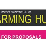 Warming Huts: An Art & Architecture Competition On Ice V.2019