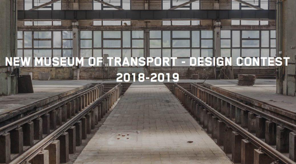 New Museum of Transport - Design Contest 2018-2019