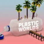 PLASTIC WORLDS _ Architecture Competition
