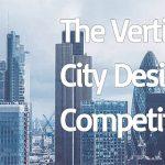"""""""L a Ville Vertical"""" –  VERTICAL CITY DESIGN COMPETITION"""