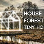 Call for Entries: House In Forest 2019 – Tiny House