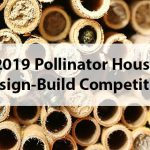 2019 Pollinator House Design-Build Competition