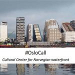 #OsloCall: Cultural Center for norwegian waterfront