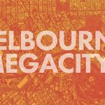 Melbourne: Megacity? – Call for Submissions