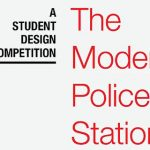 The Modern Police Station – A Student Design Competition