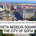 DEVELOPMENT OF THE CONCEPTUAL ARCHITECTURAL AND CULTURAL PROJECT FOR SVETA NEDELYA SQUARE, THE CITY OF SOFIA