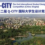 Planning and Design for Beautiful Hebei The 2nd Q-City International Student Design Competition (China·Xingtai)