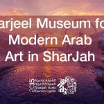 The 3rd Annual Rifat Chadirji Prize – Barjeel Museum for Modern Arab Art in Sharjah – UAE