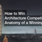 How to Win Architecture Competition ? – Anatomy of a Winning Entry