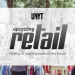 Upcycling retail – Changing the way marketplaces are made