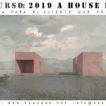 COMPETITION 2019 A HOUSE FOR… DESIGN A HOUSE FOR A CLIENT THAT YOU PROPOSE