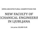 NEW FACULTY OF MECHANICAL ENGINEERING IN LJUBLJANA
