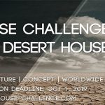 Open Call: House Challenge 2019 – Desert House