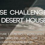 Open Call: House Challenge 2019 – Desert House