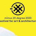 minus 20 degree 2020_ festival for art & architecture