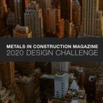Metals in Construction 2020 Design Challenge