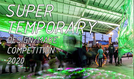 Super Temporary Design/Make Competition