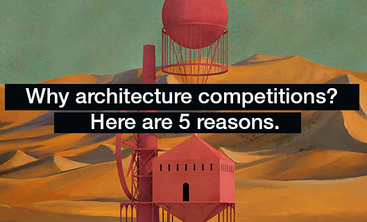 Why to take part in architecture competition ?