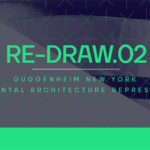 RE-DRAW.02 Guggenheim New York