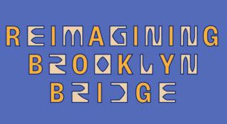 reimagine brooklin bridge